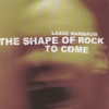 The Shape Of Rock To Come - sleeve